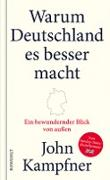 Cover-Bild zu Warum Deutschland es besser macht (eBook) von Kampfner, John