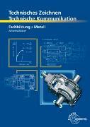 Cover-Bild zu Technisches Zeichnen Technische Kommunikation Metall Fachbildung von Schellmann, Bernhard