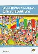 Cover-Bild zu Sprachförderung mit Wimmelbildern: Einkaufszentrum (eBook) von Salvisberg, Susanne