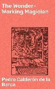 Cover-Bild zu The Wonder-Working Magician (eBook) von Barca, Pedro Calderón de la