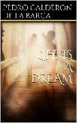 Cover-Bild zu Life Is a Dream (eBook) von Calderón De La Barca, Pedro