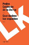 Cover-Bild zu Guardadme las espaldas (eBook) von Barca, Pedro Calderón de la