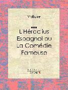 Cover-Bild zu L'Héraclius Espagnol ou La Comédie Fameuse (eBook) von Calderón De La Barca, Pedro