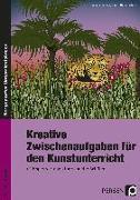 Cover-Bild zu Kreative Zwischenaufgaben für den Kunstunterricht von Jaglarz, Barbara