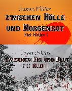 Cover-Bild zu Zwischen Hölle und Morgenrot / Zwischen Eis und Blut (eBook) von Miller, James