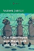 Cover-Bild zu Die Abenteuer von Maxi, Lilli und Piet (eBook) von Jaiteh, Sabine