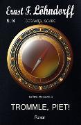 Cover-Bild zu Trommle, Piet! (eBook) von Löhndorff, Ernst F.