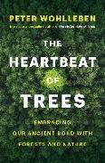 Cover-Bild zu The Heartbeat of Trees von Wohlleben, Peter