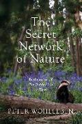 Cover-Bild zu The Secret Network of Nature (eBook) von Wohlleben, Peter