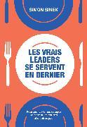 Cover-Bild zu Les vrais leaders se servent en dernier von Sinek, Simon