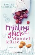 Cover-Bild zu Frühlingsglück und Mandelküsse von Schilling, Emilia