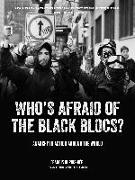 Cover-Bild zu Who's Afraid of the Black Blocs?: Anarchy in Action Around the World von Dupuis-Déri, Francis