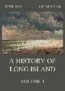 Cover-Bild zu A History of Long Island, Vol. 1 (eBook) von Ross, Peter