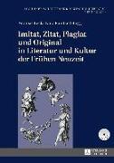 Cover-Bild zu Imitat, Zitat, Plagiat und Original in Literatur und Kultur der Fruehen Neuzeit (eBook) von Beck, Andreas (Hrsg.)