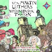 Cover-Bild zu Von Martin Luthers Wittenberger Thesen (Audio Download) von Roth-Beck, Meike