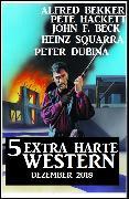 Cover-Bild zu 5 Extra harte Western Dezember 2018 (eBook) von Bekker, Alfred