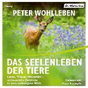 Cover-Bild zu Das Seelenleben der Tiere (Audio Download) von Wohlleben, Peter