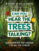Cover-Bild zu Can You Hear the Trees Talking? von Wohlleben, Peter