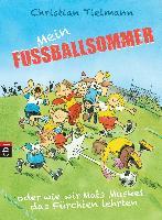 Cover-Bild zu Mein Fußballsommer oder wie wir Mats Muskel das Fürchten lehrten von Tielmann, Christian