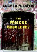 Cover-Bild zu Are Prisons Obsolete? von Davis, Angela Y.