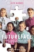 Cover-Bild zu Futureface (Adapted for Young Readers) (eBook) von Wagner, Alex