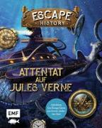 Cover-Bild zu Escape History - Attentat auf Jules Verne: Interaktives Live-Escape-Game zum Immer-wieder-neu-lösen von Saint-Martin, Gilles
