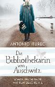 Cover-Bild zu Die Bibliothekarin von Auschwitz von Iturbe, Antonio
