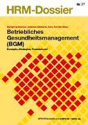 Cover-Bild zu Betriebliches Gesundheitsmanagement von Huwiler, Hansjörg