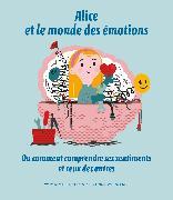 Cover-Bild zu Alice et le monde des émotions von Woydy??o, Ewa & Mazurek, Maria (Text) Wierzchowski, Marcin (Illustrationen)