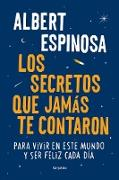 Cover-Bild zu Los secretos que jamas te contaron / The Secrets They Never Told You von Espinosa, Albert