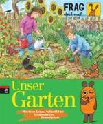 Cover-Bild zu Frag doch mal ... die Maus! - Unser Garten von Gorgas, Martina