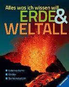 Cover-Bild zu Alles was ich wissen will: Erde und Weltall von Gorgas, Martina
