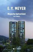 Cover-Bild zu Megacity Switzerland von Meyer, E.Y.