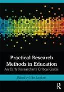 Cover-Bild zu Practical Research Methods in Education (eBook) von Lambert, Mike (Hrsg.)
