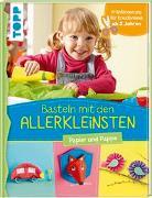 Cover-Bild zu Basteln mit den Allerkleinsten von Pypke, Susanne