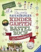 Cover-Bild zu Das große Ravensburger Kindergarten-Bastelbuch Weihnachten von Rotter, Katharina