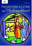Cover-Bild zu Fensterbilder & Lichter zur Weihnachtszeit von Moras, Ingrid
