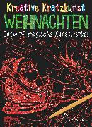 Cover-Bild zu Kreative Kratzkunst: Weihnachten: Set mit 10 Kratzbildern, Anleitungsbuch und Holzstift von Poitier, Anton
