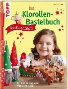 Cover-Bild zu Das Klorollen-Bastelbuch Weihnachten von Schmitt, Gudrun
