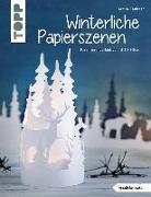 Cover-Bild zu Winterliche Papierszenen (kreativ.kompakt.) von Täubner, Armin