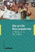 Cover-Bild zu Die große Ebolaepidemie in Westafrika 2013-2016 von Walter, Sabine
