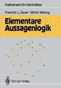 Cover-Bild zu Elementare Aussagenlogik von Bauer, Friedrich L.