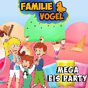 Cover-Bild zu Mega Eis Party (Audio Download) von Vogel, Familie