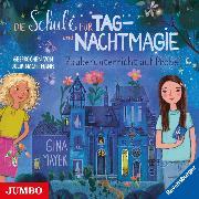 Cover-Bild zu Die Schule für Tag- und Nachtmagie. Zauberunterricht auf Probe (Audio Download) von Mayer, Gina