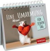 Cover-Bild zu Eine kleine Umarmung für jeden Tag von Groh Verlag