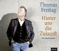 Cover-Bild zu Hinter uns die Zukunft von Freitag, Thomas