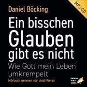 Cover-Bild zu Ein bisschen Glauben gibt es nicht von Böcking, Daniel