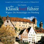 Cover-Bild zu Der Klassik(ver)führer, Sonderband Wagner: Die Meistersinger von Nürnberg von Friedrich, Sven