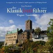 Cover-Bild zu Der Klassik(ver)führer, Sonderband Wagner: Tannhäuser von Friedrich, Sven