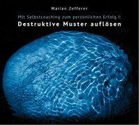 Cover-Bild zu Mit Selbstcoaching zum persönlichen Erfolg I von Zefferer, Marian